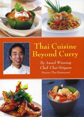 Thai Cuisine Beyond Curry Cookbook
